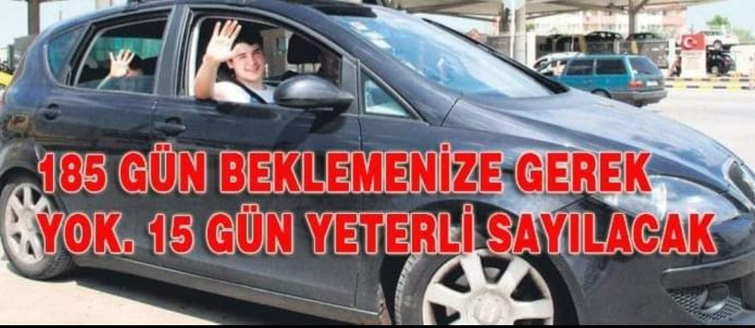 Türkiye ye araç götürenlere müjde